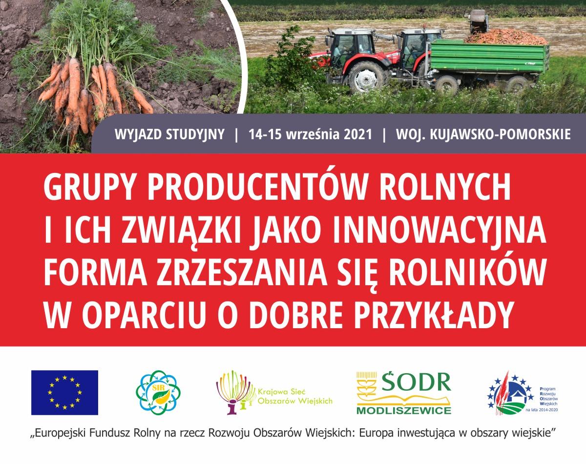 """Grafika dotycząca wyjazdu, zawiera tekst: wyjazd studyjny, woj. kujawsko-pomorskie, 14-15 września  2021 r., nazwa projektu:  """"Grupy producentów rolnych i ich związki jako innowacyjna forma zrzeszania się rolników w oparciu o dobre przykłady"""""""